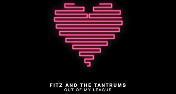 fitz-and-the-tantrums-out-of-my-league